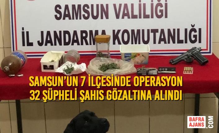 Samsun'un 7 İlçesinde Operasyon 32 Şüpheli Gözaltına Alındı