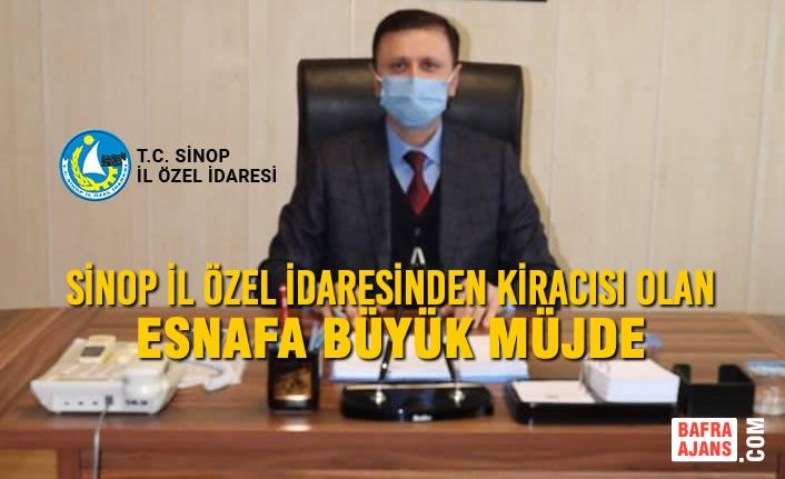 Sinop İl Özel İdaresinden Kiracısı Olan Esnafa Büyük Müjde