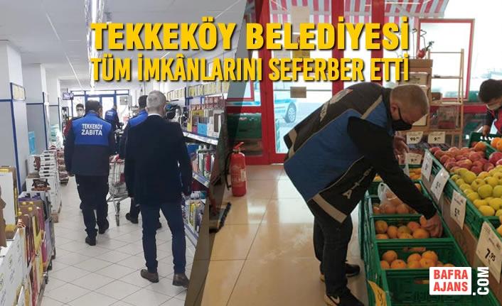 Tekkeköy Belediyesi Tüm İmkânlarını Seferber Etti