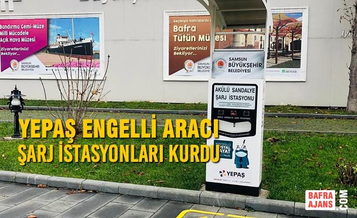 YEPAŞ Engelli Aracı Şarj İstasyonları Kurdu