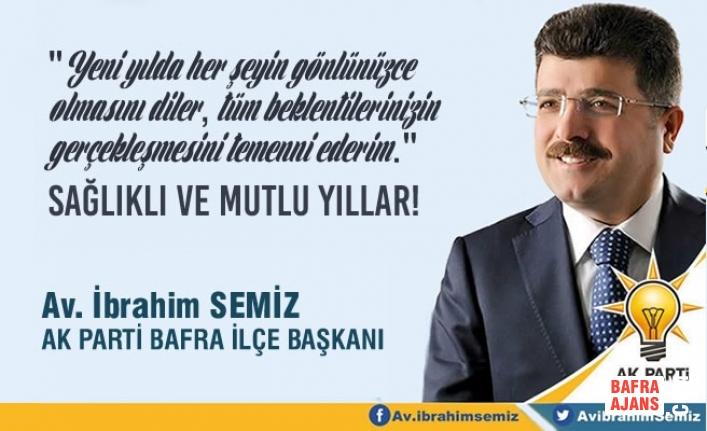 AK Parti Bafra İlçe Başkanı Av.İbrahim Semiz'den Yeni Yıl Mesajı
