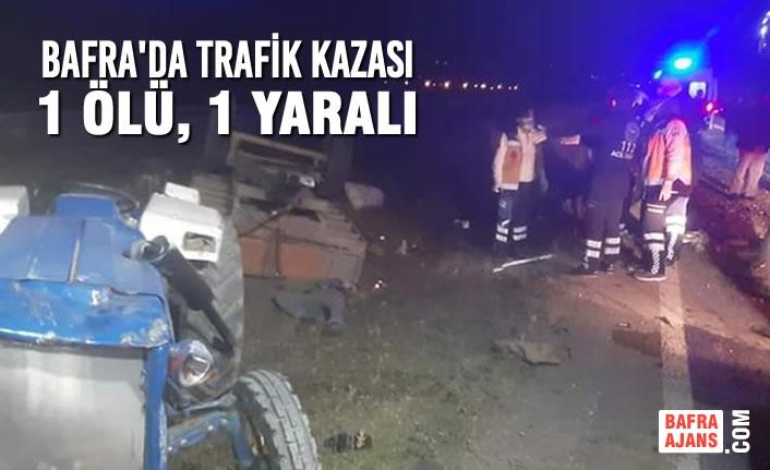 Bafra'da Trafik Kazası; 1 Ölü, 1 Yaralı