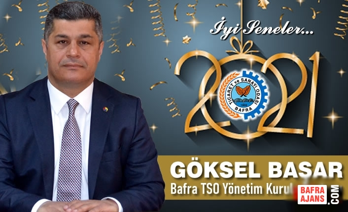 Bafra TSO Başkanı Göksel Başar'dan Yeni Yıl Kutlama Mesajı