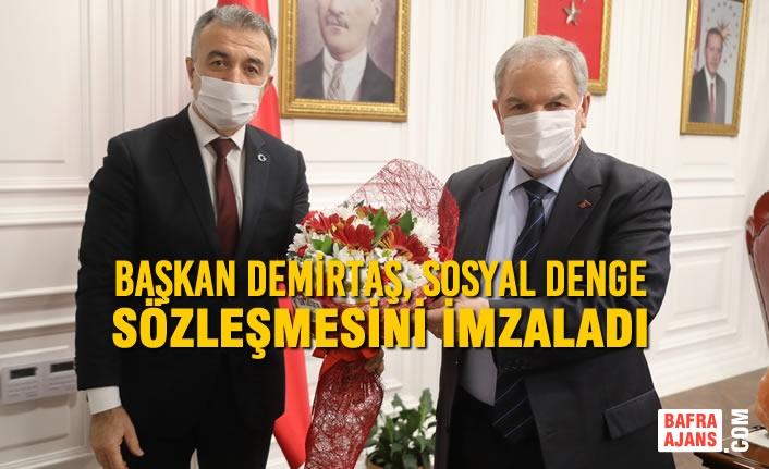 Başkan Demirtaş, Sosyal Denge Sözleşmesini İmzaladı