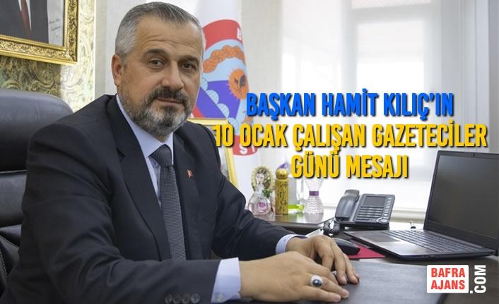 Başkan Kılıç'ın 10 Ocak Çalışan Gazeteciler Günü Mesajı