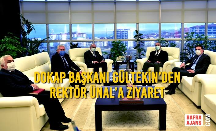 DOKAP Başkanı Gültekin'den Rektör Ünal'a Ziyaret