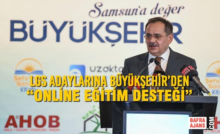 """LGS adaylarına Büyükşehir'den """"Online Eğitim Desteği"""""""