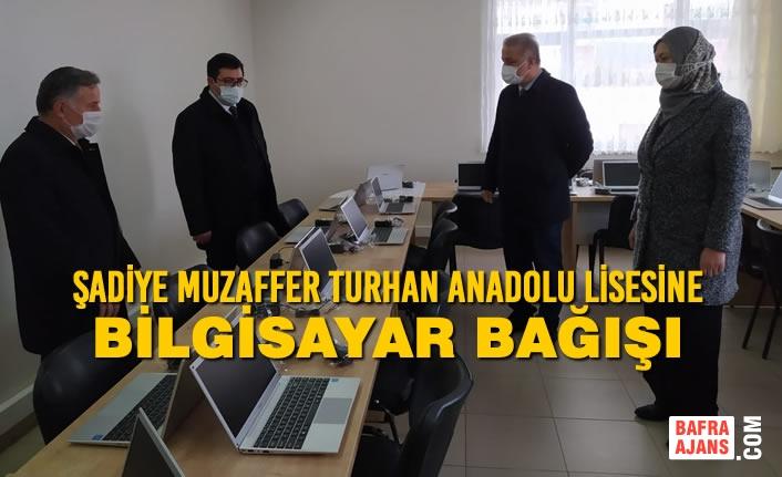 Şadiye Muzaffer Turhan Anadolu Lisesine Bilgisayar Bağışı