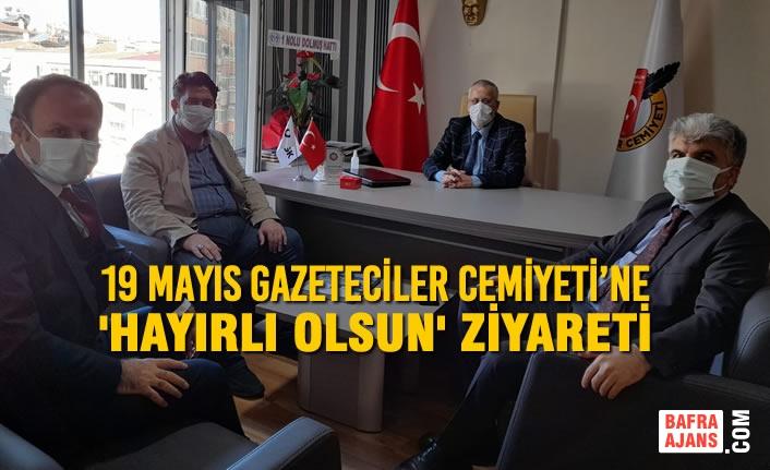 Samsun 19 Mayıs Gazeteciler Cemiyeti'ne 'Hayırlı Olsun' Ziyareti