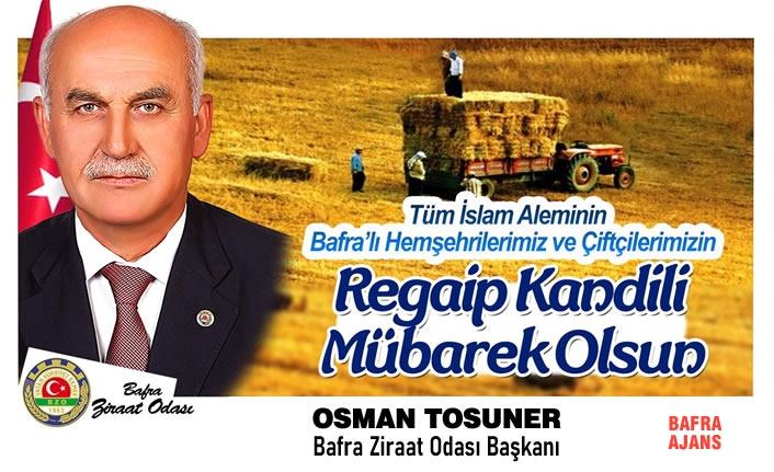 Bafra Ziraat Odası Başkanı Tosuner'den Regaib Kandili Mesajı