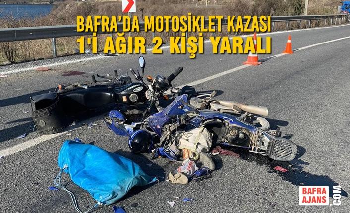 Bafra'da Motosiklet Kazası: 1'i Ağır 2 Yaralı