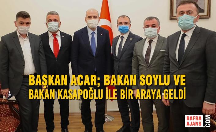 Başkan Acar; Bakan Soylu ve Bakan Kasapoğlu ile Bir Araya Geldi