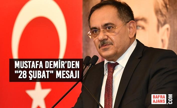 """Büyükşehir Belediye Başkanı Mustafa Demir'den """"28 Şubat"""" Mesajı"""