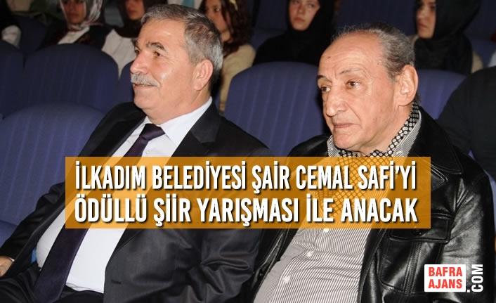 İlkadım Belediyesi Şair Cemal Safi'yi Ödüllü Şiir Yarışması İle Anacak