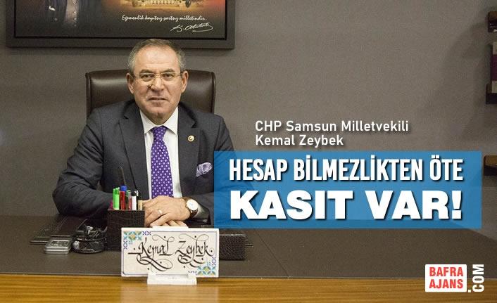 """Milletvekili Zeybek; """"Hesap Bilmezlikten Öte Kasıt Var"""""""