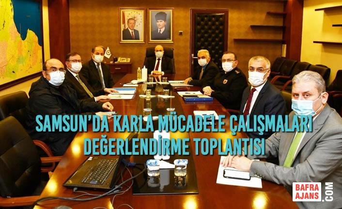 Samsun'da Karla Mücadele Çalışmaları Değerlendirme Toplantısı
