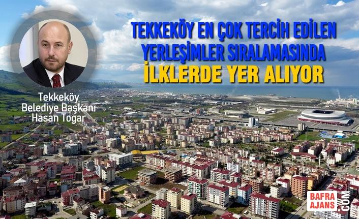 Tekkeköy En Çok Tercih Edilen Yerleşimler Sıralamasında İlklerde Yer Alıyor