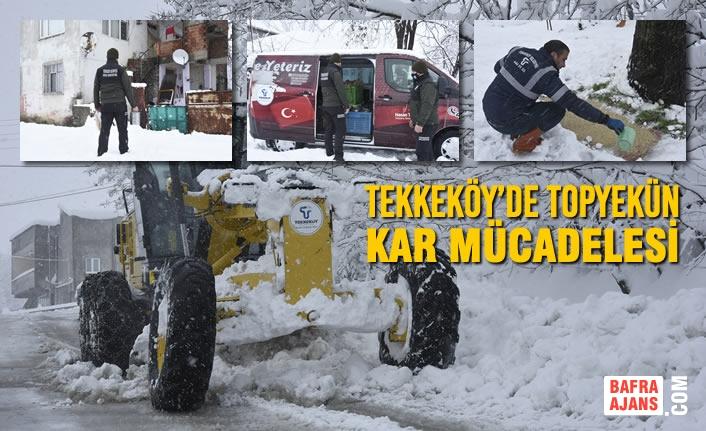 Tekkeköy'de Topyekün Kar Mücadelesi
