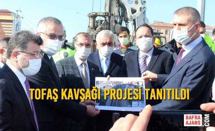Tofaş Kavşağı Projesi Tanıtıldı