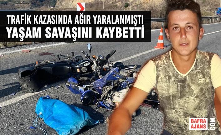 Trafik Kazasında Ağır Yaralanmıştı, Yaşam Savaşını Kaybetti