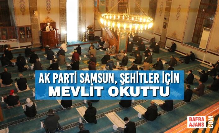 AK Parti Samsun, Şehitler İçin Mevlit Okuttu