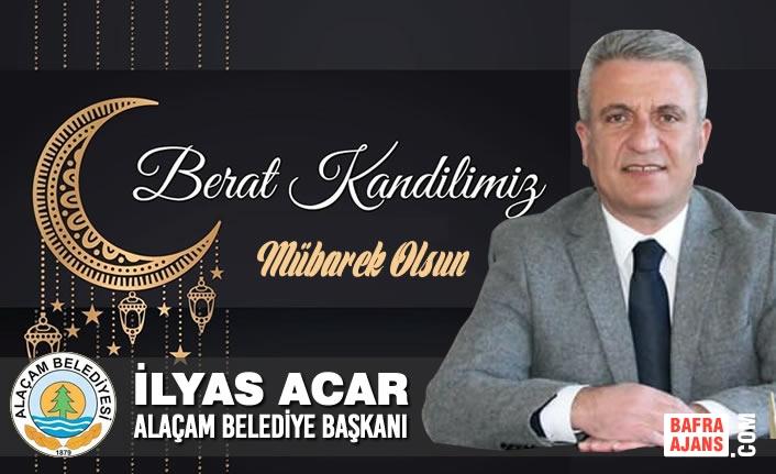 Alaçam Belediye Başkanı Acar'dan Berat Kandili Mesajı