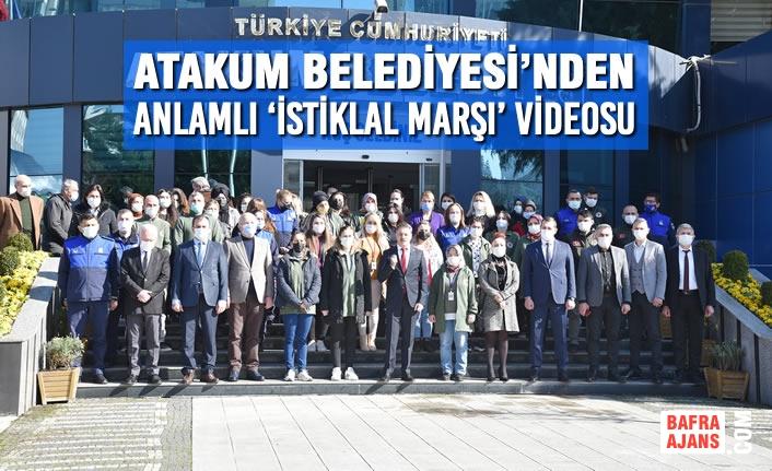Atakum Belediyesi'nden Anlamlı 'İstiklal Marşı' Videosu