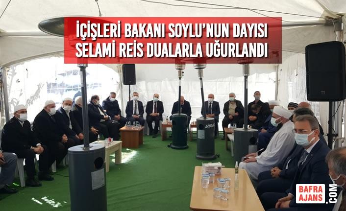 İçişleri Bakanı Soylu'nun Dayısı Selami Reis Dualarla Uğurlandı