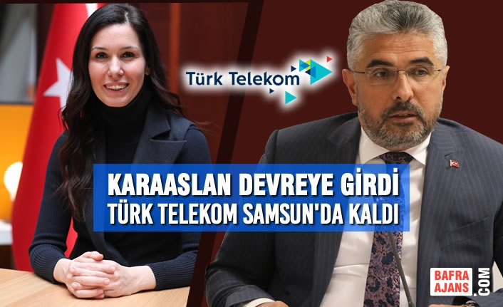 Karaaslan Devreye Girdi, Türk Telekom Samsun'da Kaldı