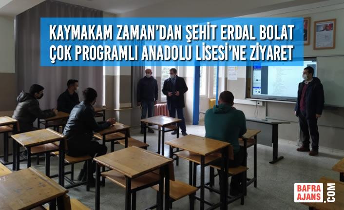 Kaymakam Zaman'dan Şehit Erdal Bolat Çok Programlı Anadolu Lisesi'ne Ziyaret
