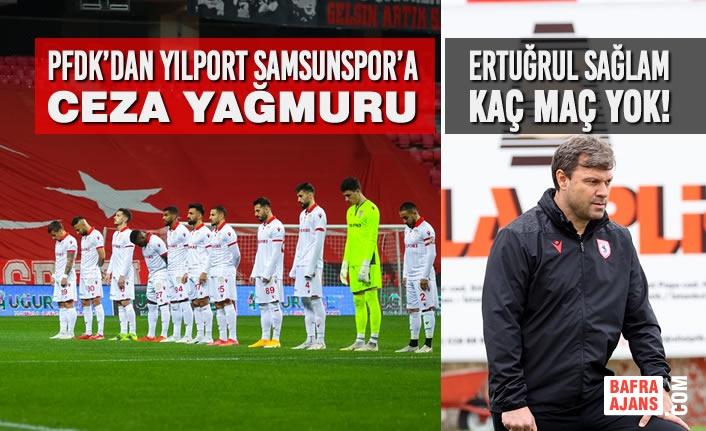 PFDK'dan Yılport Samsunspor'a Ceza Yağdı