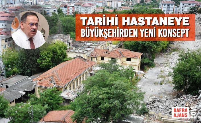 Tarihi Hastaneye Büyükşehirden Yeni Konsept