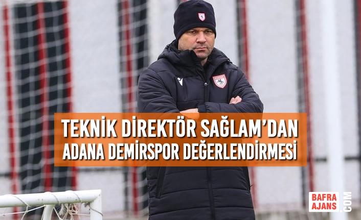 Teknik Direktör Sağlam'dan Adana Demirspor Değerlendirmesi