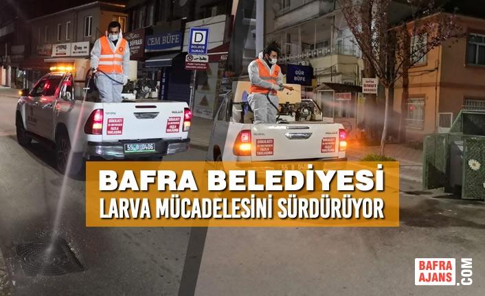 Bafra Belediyesi Larva Mücadelesini Sürdürüyor