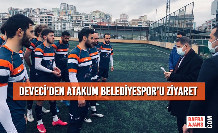 Deveci'den Atakum Belediyespor'u Ziyaret