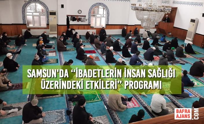 Gaziosmanpaşa Merkez Camii'nde ''İbadetlerin İnsan Sağlığı Üzerindeki Etkileri'' Programı
