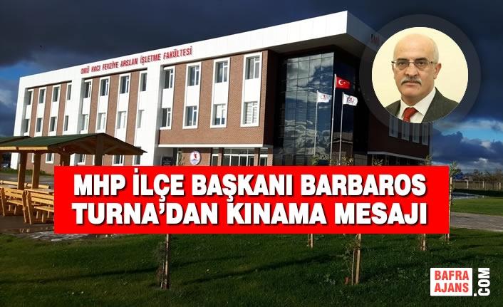 MHP İlçe Başkanı Barbaros Turna'dan Kınama Mesajı