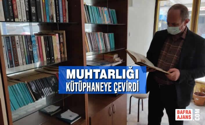 Muhtarlığı Kütüphaneye Çevirdi