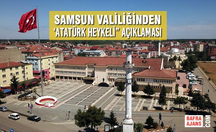 """Samsun Valiliğinden 'Kaymakamlık Önündeki Atatürk Heykeli"""" Açıklaması"""
