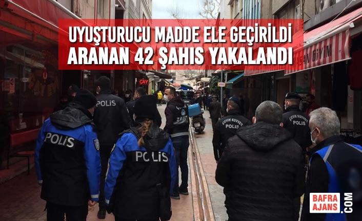 Samsun'da Uyuşturucu Madde Ele Geçirildi, Aranan 42 Şahıs Yakalandı