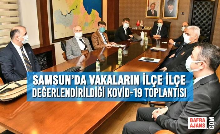 Samsun'da Vakaların İlçe İlçe Değerlendirildiği Kovid-19 Toplantısı
