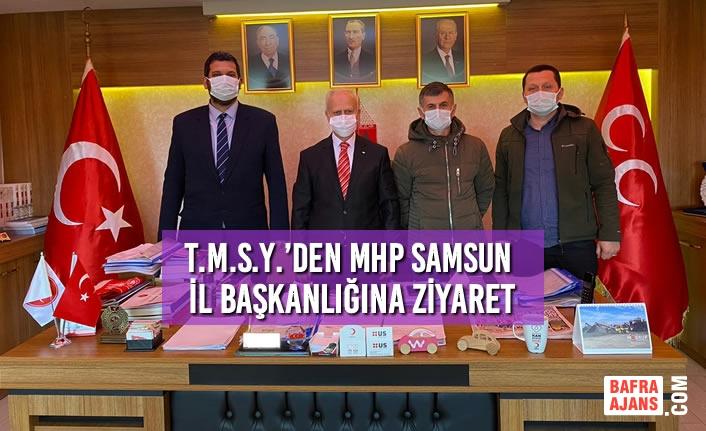 T.M.S.Y.'den MHP Samsun İl Başkanlığına Ziyaret