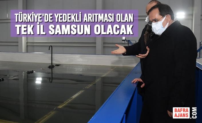 Türkiye'de yedekli arıtması olan tek il Samsun olacak