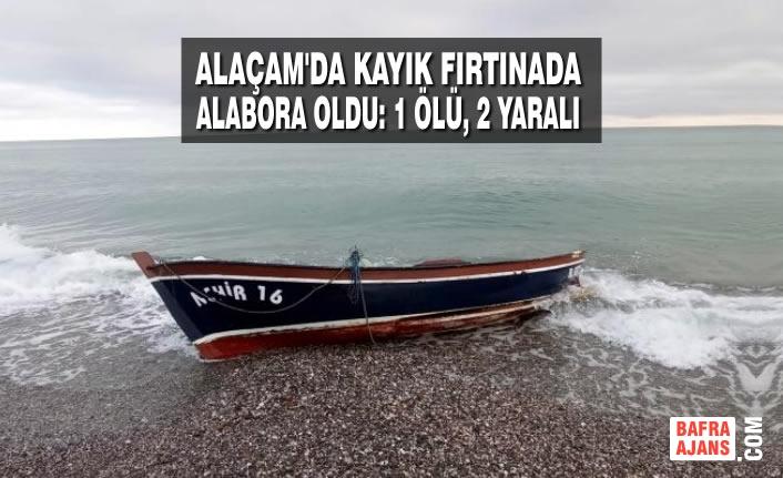 Alaçam'da Kayık Fırtınada Alabora Oldu: 1 Ölü, 2 Yaralı