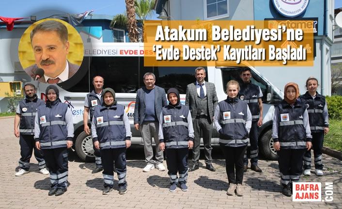 Atakum Belediyesi'ne 'Evde Destek' Kayıtları Başladı