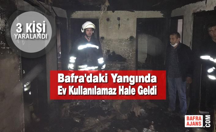 Bafra'daki Yangında Ev Kullanılamaz Hale Geldi