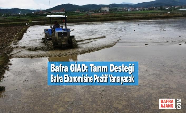 Bafra GİAD: Tarım Desteği Bafra Ekonomisine Pozitif Yansıyacak