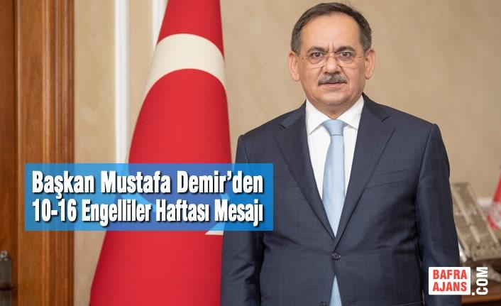 Başkan Demir'den 10-16 Engelliler Haftası Mesajı