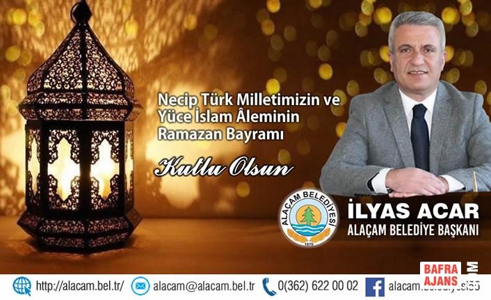 Başkan İlyas Acar'dan Ramazan Bayramı Mesajı