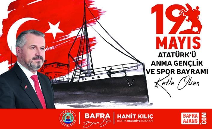 Başkan Kılıç'ın 19 Mayıs Atatürk'ü Anma Gençlik ve Spor Bayramı Mesajı